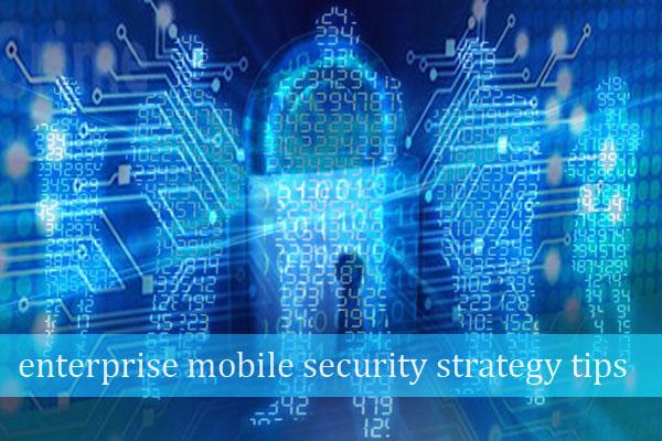 enterprise mobile security strategy tips